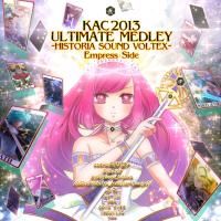 KAC 2013 ULTIMATE MEDLEY -HISTORIA SOUND VOLTEX- Empress